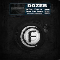 Dozer - In Full Effect / Drop The Bomb