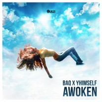 BAQ x Yhimself - Awoken