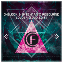 D-Block & S-te-Fan & Rebourne - Louder (Loud Edit)