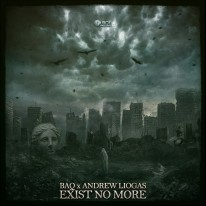 BAQ x Andrew Liogas - Exist No More