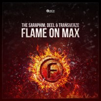 The Saraphim, Deel & Transverze - Flame on Max