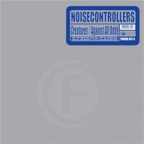 Noisecontrollers - Creatures / Against All Odds