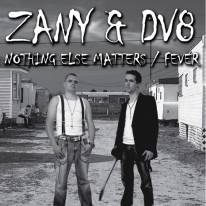 Zany & DV8 - Nothing Else Matters / Fever