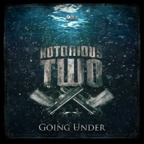 Notorious Two - Going Under