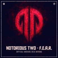 Notorious Two - F.E.A.R. (Official Shockerz 2016 Anthem)