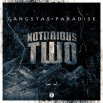Notorious Two - Gangstas Paradise