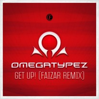Omegatypez - Get Up (Faizar Remix)