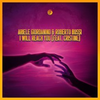 Ariele Giordanino & Roberto Bussi Feat. Cristine - I Will Reach You