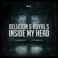 Deluzion & Royal S - Inside My Head