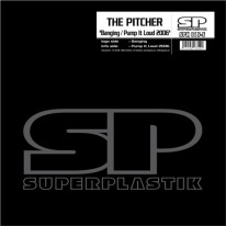 The Pitcher - Banging / Pump It Loud