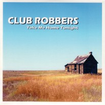 Club Robbers - Take Me Home Tonight