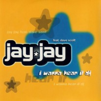Jay Jay - I Wanna Hear It DJ (Remixes)