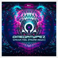 Omegatypez - Wanna Feel (Faizar Remix)