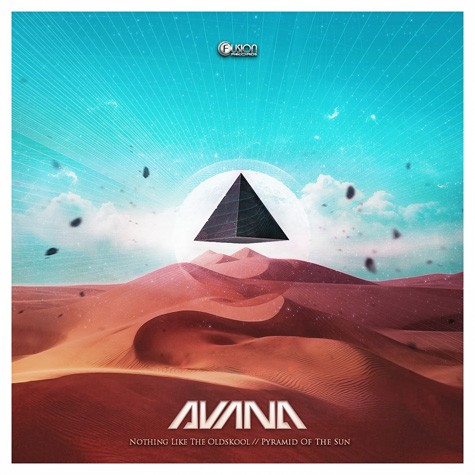 Avana - Nothing Like the Oldskool / Pyramid of the Sun