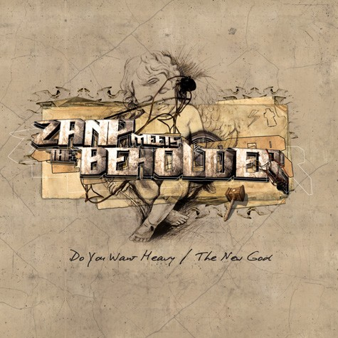 Zany meets Beholder - Do You Want Heavy / The New God