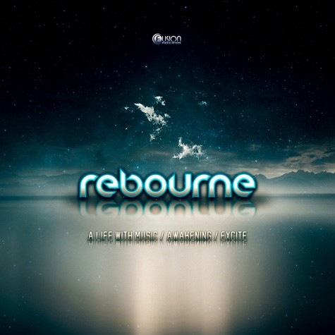 Rebourne - A Life With Music / Awakenings / Excite