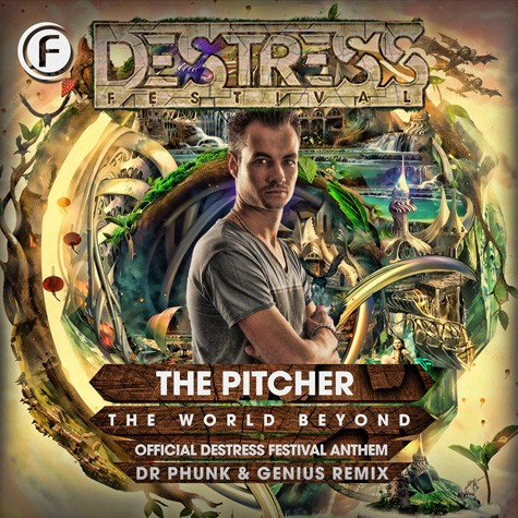 The Pitcher - The World Beyond (Destress Festival Anthem 2015)