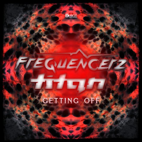 Frequencerz & Titan - Getting Off