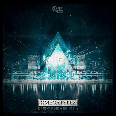 Omegatypez - Beyond My Power - Electric City