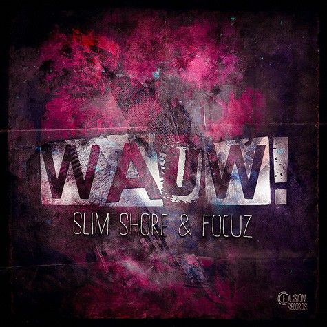 Slim Shore & Focuz - Wauw!