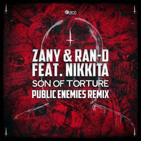 Zany & Ran-D feat. Nikkita - Son of Torture (Public Enemies)