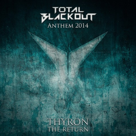 Thyron - The Return (Official Total Blackout Anthem 2014)