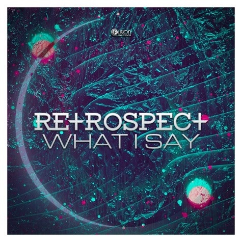 Retrospect - What I Say